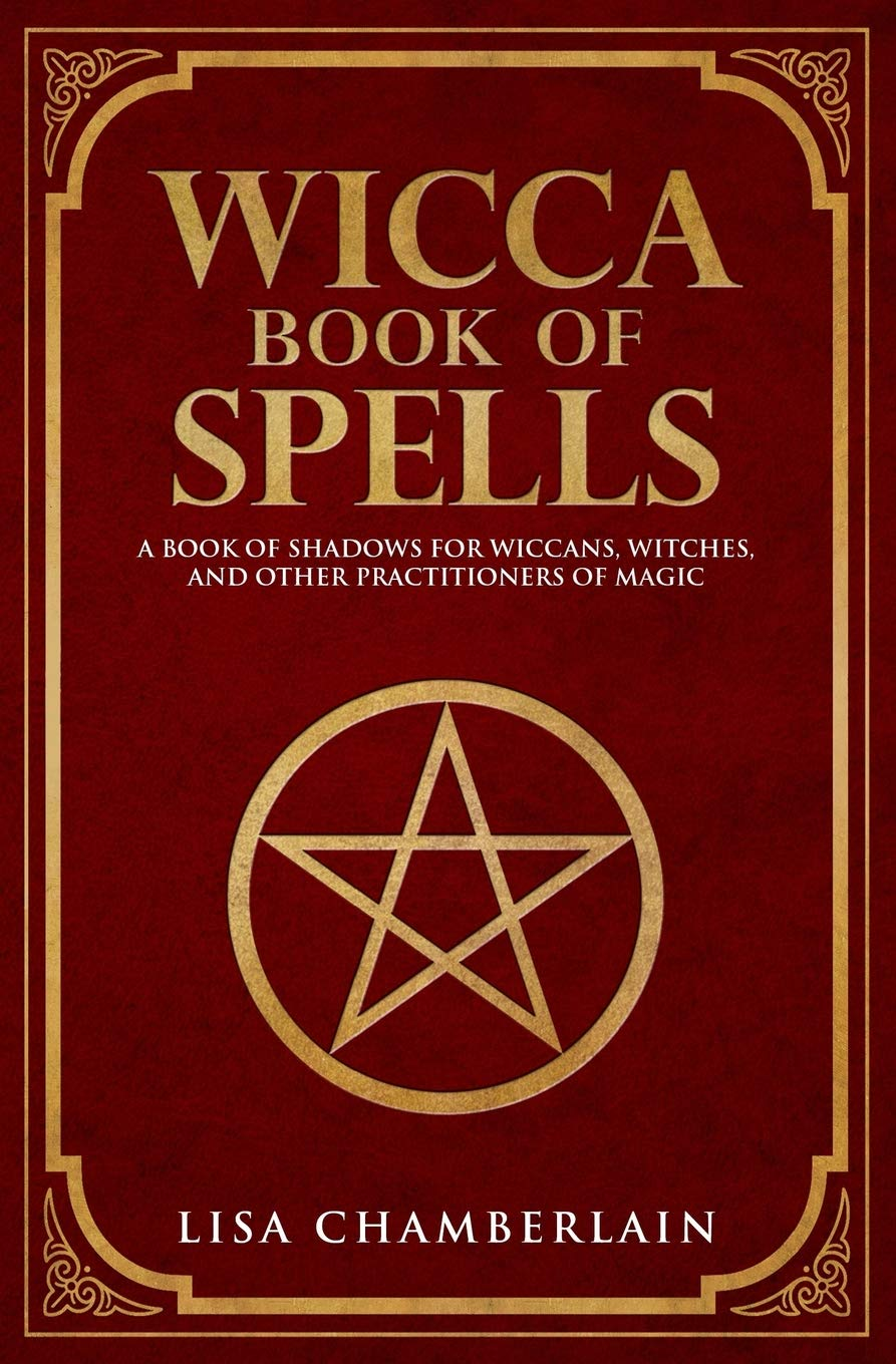 Wicca Book Of Spells A Book Of Shadows For Wiccans Witches And