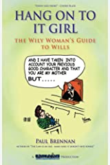 Hang On To It Girl: The Wily Woman's Guide to Wills Kindle Edition