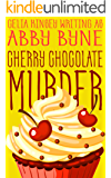 Cherry Chocolate Murder: Killer Cupcakes (Book Two) (Killer Cupcake Culinary Cozies 2)