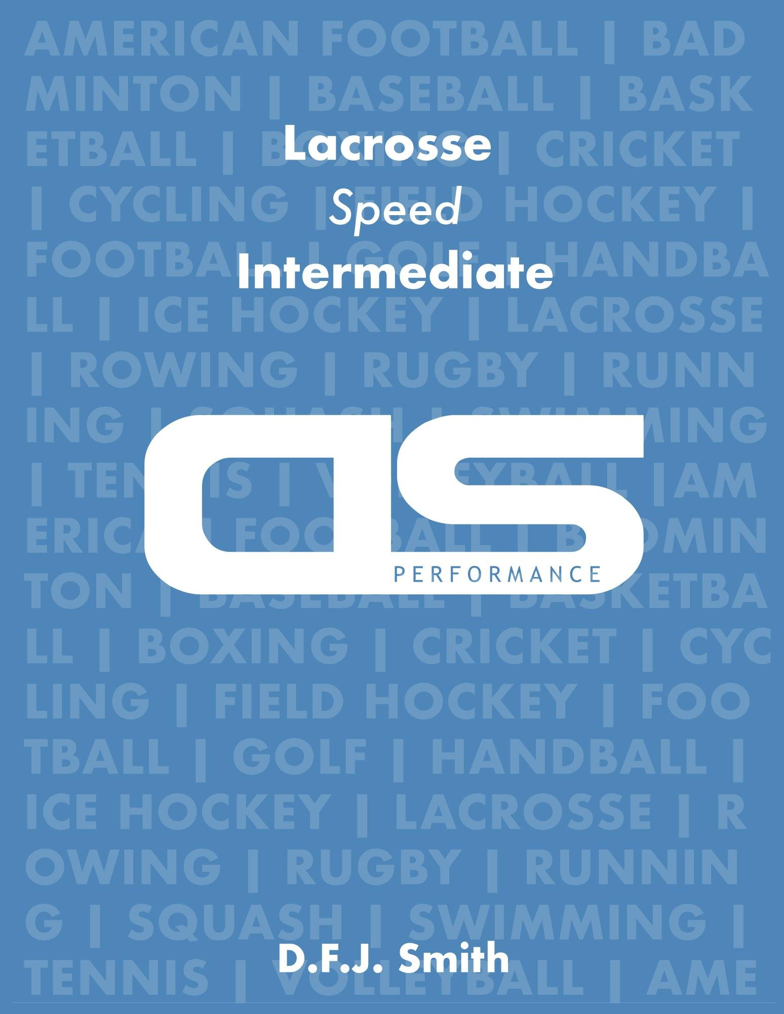 DS Performance - Strength & Conditioning Training Program for Lacrosse Speed Intermediate (English Edition)
