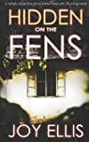 HIDDEN ON THE FENS a totally addictive crime thriller filled with stunning twists