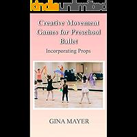 Creative Movement Games for Preschool Ballet: Incorporating Props