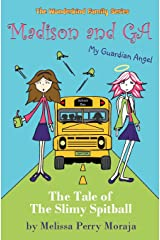 Madison and Ga (My Guardian Angel): The Tale of the Slimy Spitball
