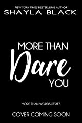 More Than Dare You (More Than Words Book 6) Kindle Edition