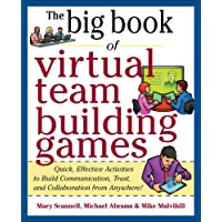 Big Book of Virtual Teambuilding Games: Quick, Effective Activities to Build Communication, Trust and Collaboration from…