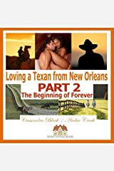 Loving a Texan from New Orleans, PART 2: The Beginning of Forever: BWWM Multicultural Romance Kindle Edition