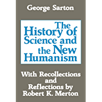 The History of Science and the New Humanism (English Edition)