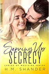 Serving Up Secrecy (Ladies of Westside Book 3) Kindle Edition