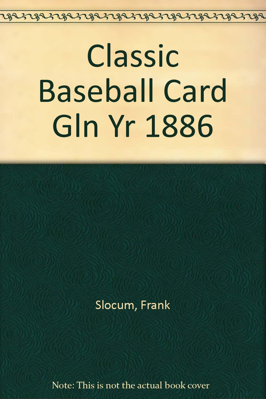 Classic Baseball Card Gln Yr 1886