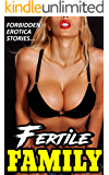 Fertile Family … Forbidden Erotica Stories