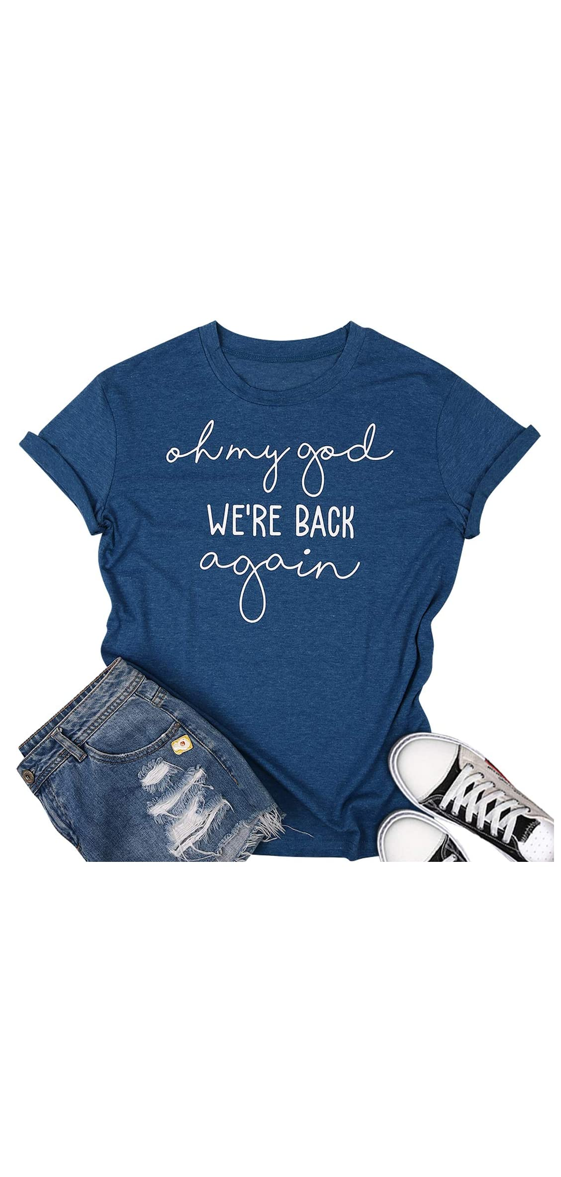 Oh My God We're Back Again T Shirt For Women Teen Girls Funny