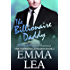 The Billionaire Daddy: A Sexy Billionaire Romance (The Young Billionaires Book 2)