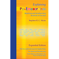Explaining Postmodernism: Skepticism and Socialism from Rousseau to Foucault (Expanded Edition) (English Edition)