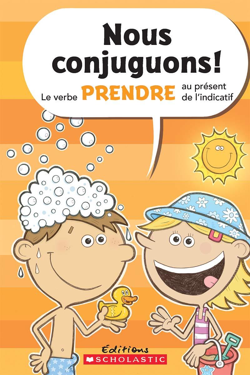 Nous Conjuguons Le Verbe Prendre Au Pr Sent De L Indicatif French Edition Pelletier Dominique Pelletier Dominique 9781443145695 Amazon Com Books