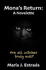 Mona's Return: A Novelette (La Bruja del Barrio Loco Series Book 3) Kindle Edition