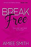 Break Free (Smart Girl Mafia Book 1)