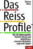 Das Reiss Profile: Die 16 Lebensmotive. Welche Werte und Bedürfnisse unserem Verhalten zugrund liegen (Dein Erfolg)