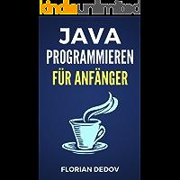 Java Programmieren Für Anfänger: Der schnelle Einstieg