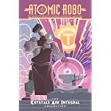 Atomic Robo: The Crystals Are Integral Collection