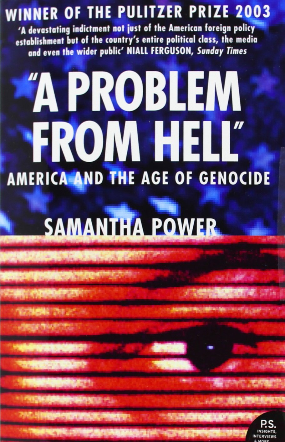 A Problem From Hell: America And The Age Of Genocide: Samantha Power:  9780007172993: Amazon: Books