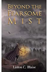 Beyond the Fearsome Mist: Majic Mist Book One Kindle Edition