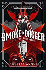 Smoke and Dagger: A SPECTRA Files Prequel Paperback