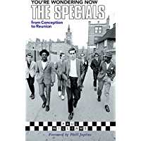 You're Wondering Now: The Specials from Conception to Reunion book cover