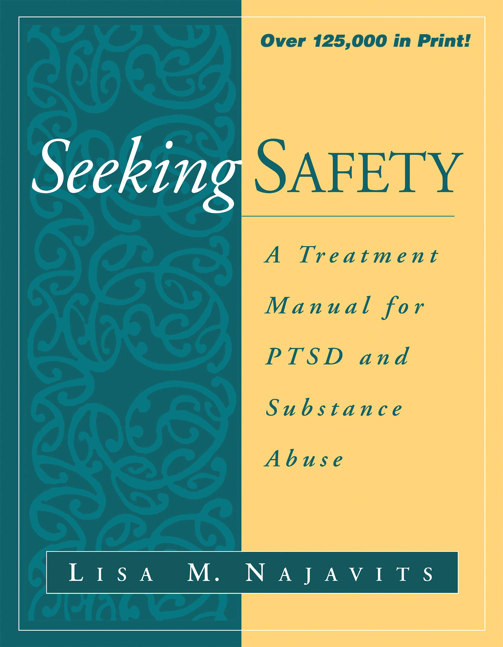 Seeking Safety: A Treatment Manual for PTSD and Substance Abuse (The Guilford Substance Abuse Series) by The Guilford Press