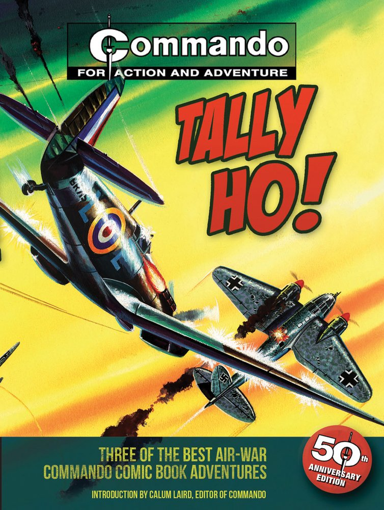 Download Tally Ho!: Three of the Best Air-War Commando Comic Book Adventures ebook