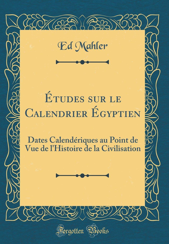 Calendrier Egyptien.Etudes Sur Le Calendrier Egyptien Dates Calenderiques Au