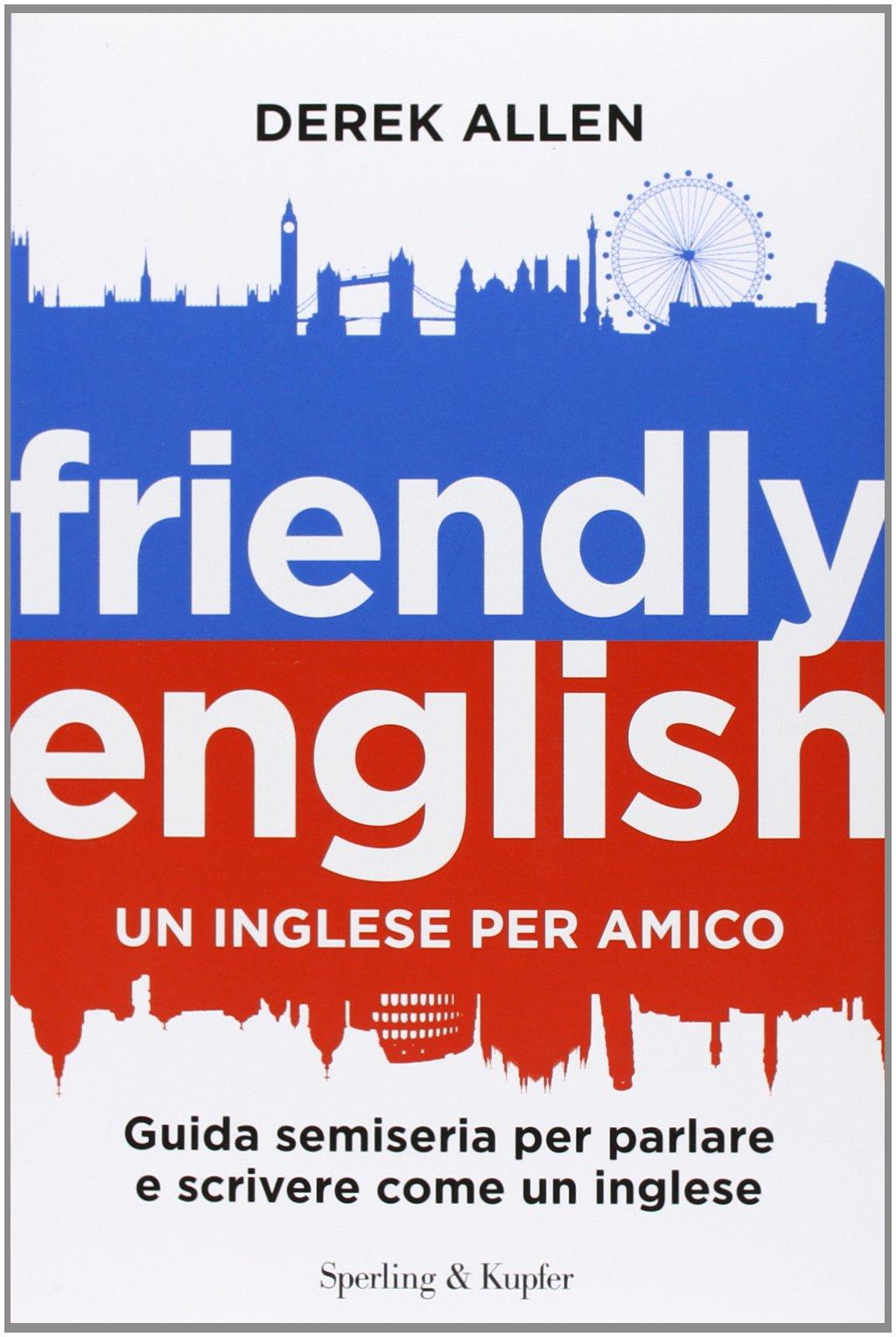 Amazon It Friendly English Un Inglese Per Amico Guida