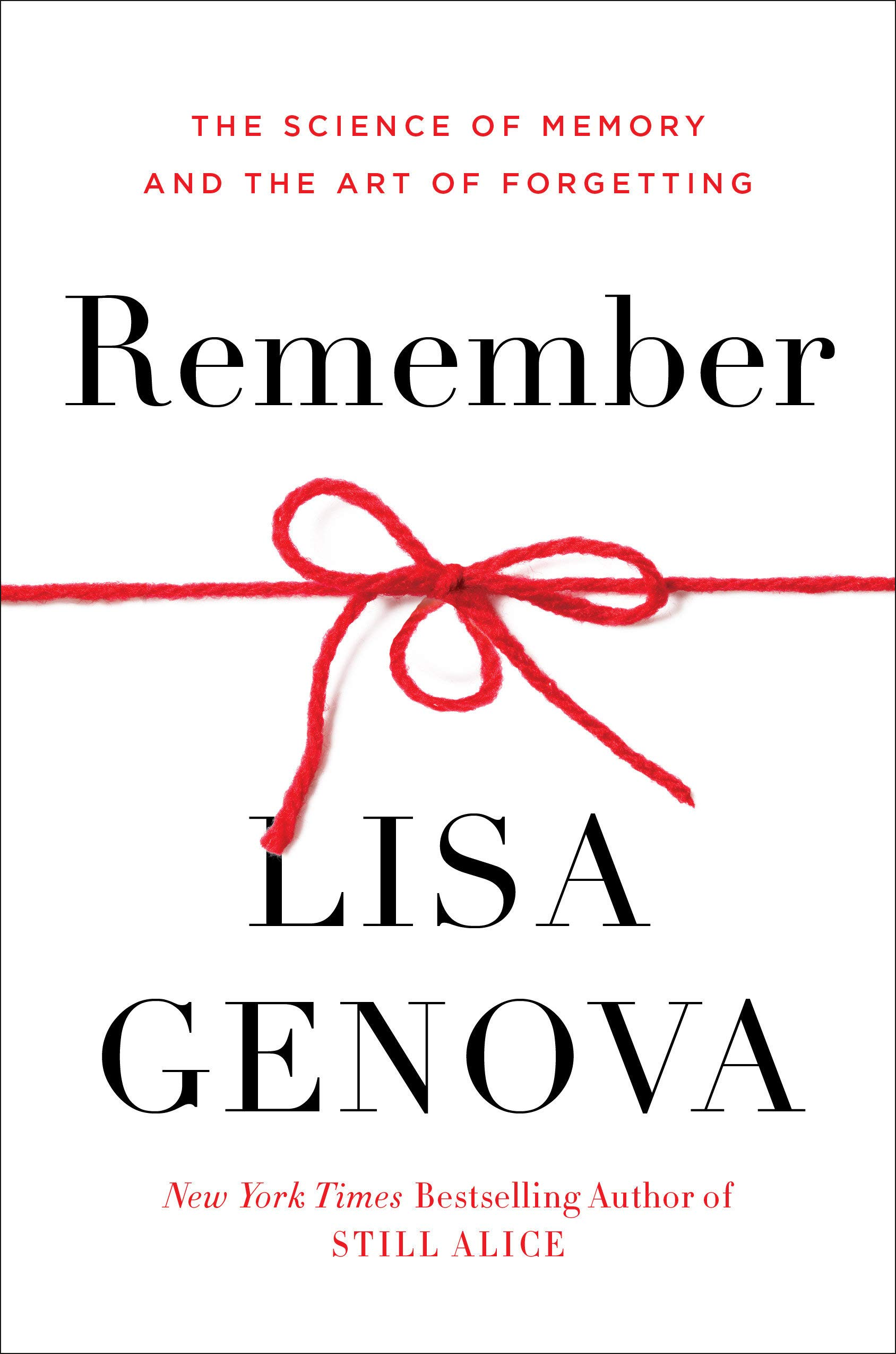 Remember: The Science of Memory and the Art of Forgetting: Genova, Lisa:  9780593137956: Amazon.com: Books
