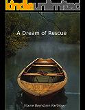 A Dream of Rescue