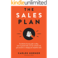 The Sales Plan: The definitive five-step guide to selling. Learn to generate leads, win new customers and grow accounts in a changing and competitive world.