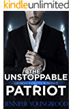 The Unstoppable Patriot (Jennifer's Georgia Patriots Romance Book 3)