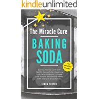 The Miracle Cure Baking Soda: Saving Money with DIY Health, Household, Cleaning and Skin Care Products - Simple Life…