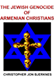 The Jewish Genocide of Armenian Christians (English Edition)