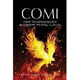 COMI: How to Consciously Overcome Mental Illness