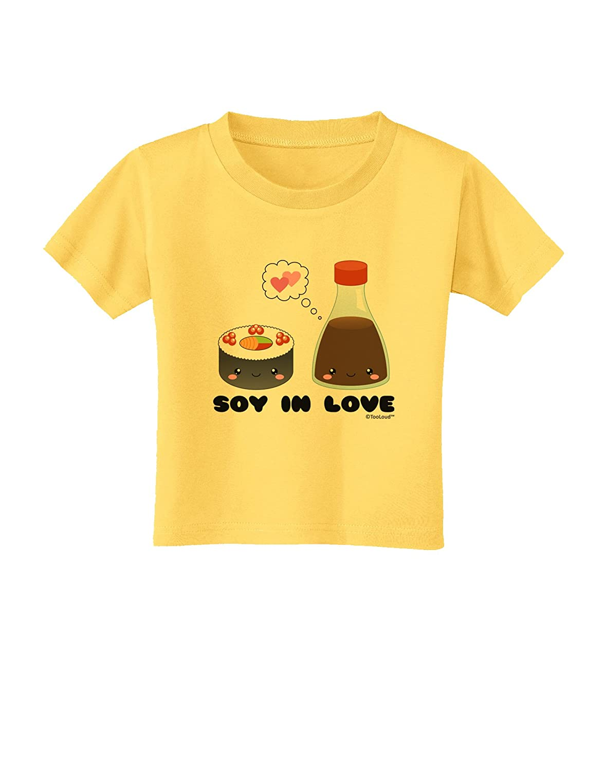 TooLoud Cute Sushi and Soy Sauce Soy in Love Toddler T-Shirt