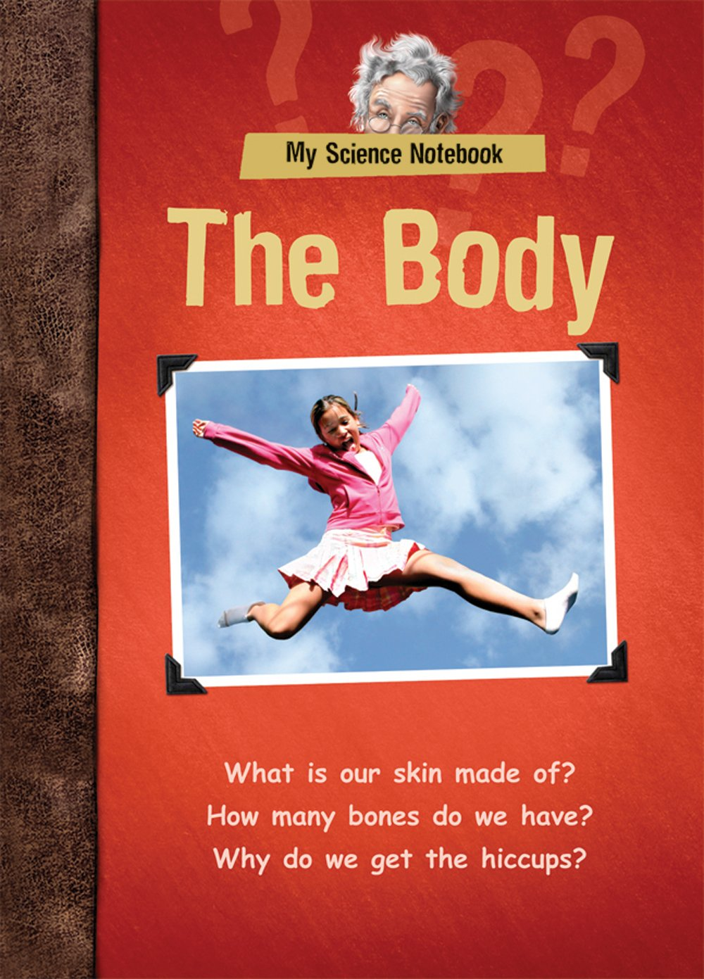 Read Online The Body (My Science Notebook) PDF