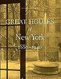 Great Houses of New York, 1880-1940: v. 2