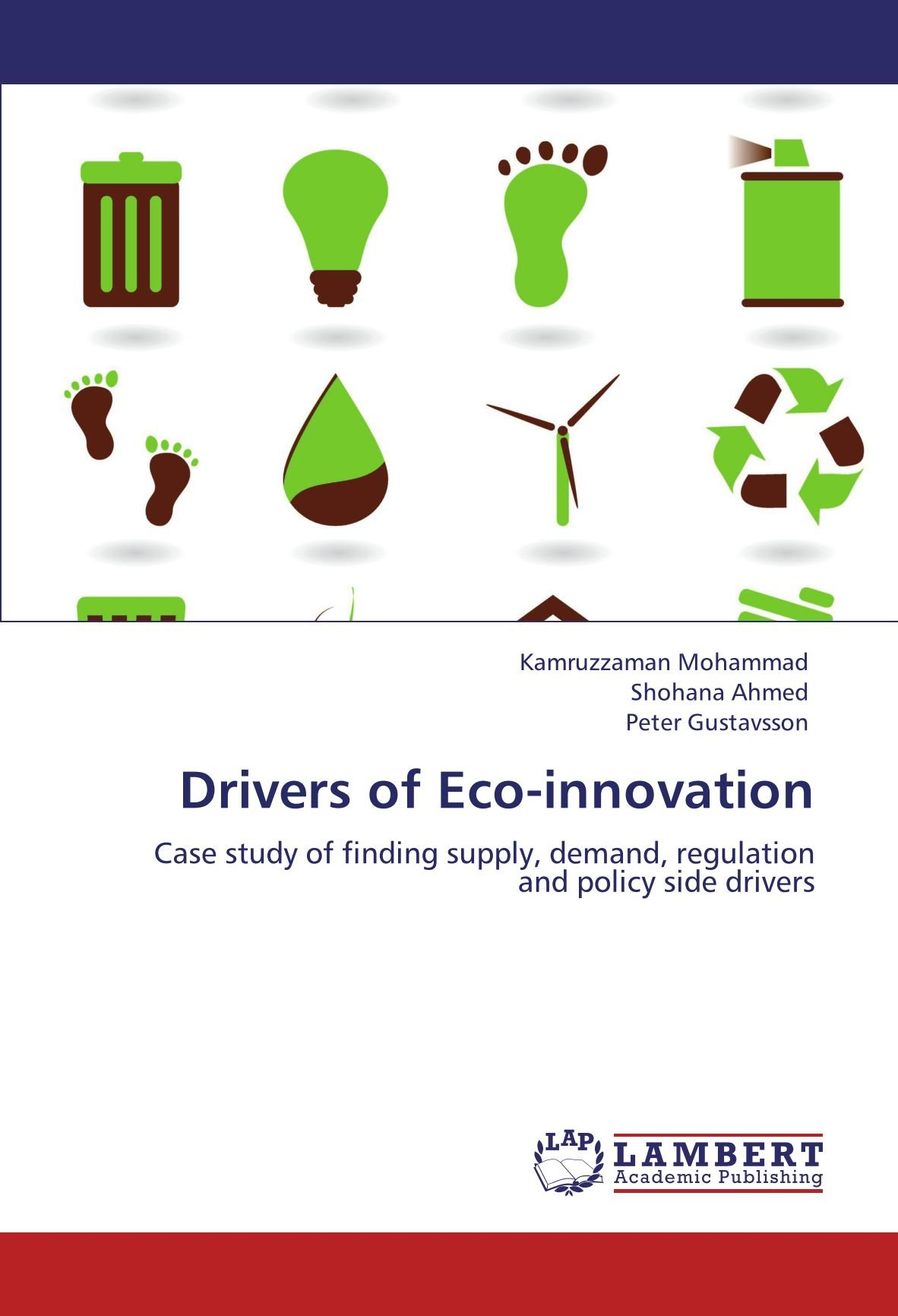 Read Online Drivers of Eco-innovation: Case study of finding supply, demand, regulation and policy side drivers pdf epub