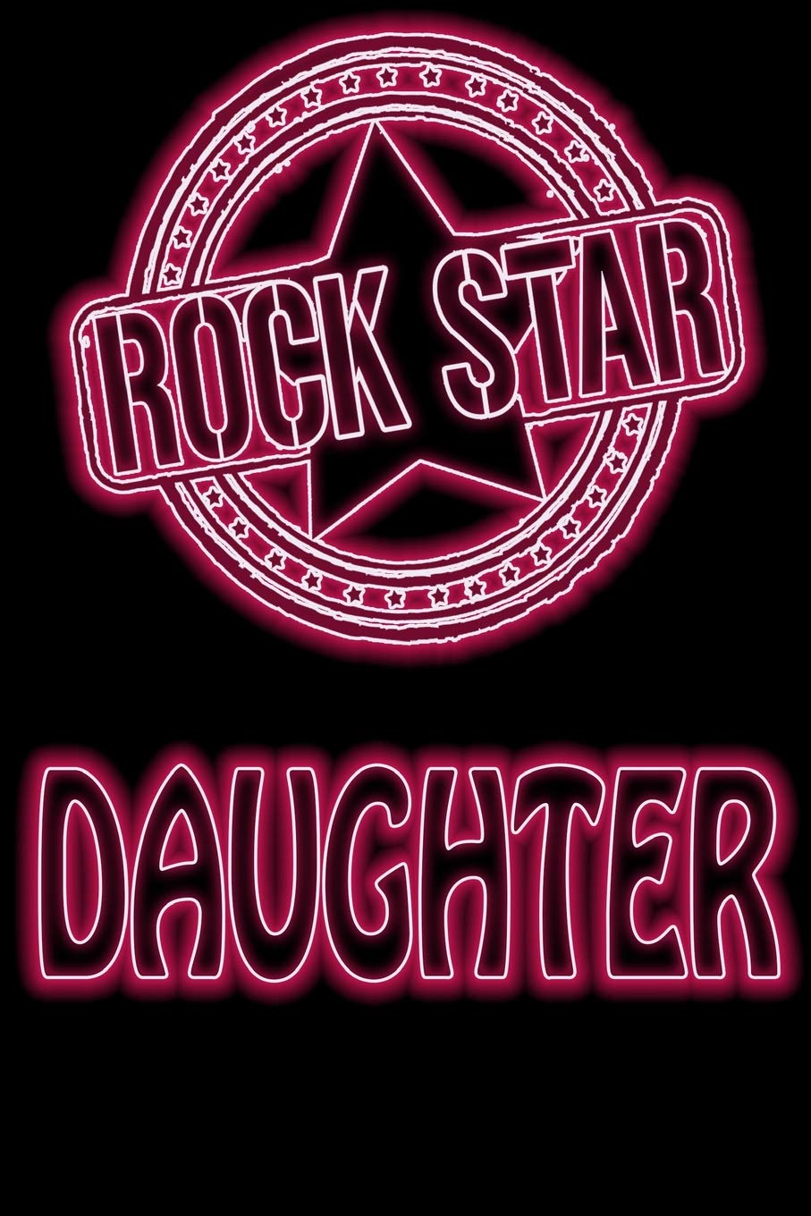 Rock Star Daughter: Thank you gift for your favorite Daughter, Daughter Appreciation Gift, Birthday Gift For Daughter, Daughter Graduation Gift - ... Lined Pages 6x9 (Rockstar Gifts) (Volume 4) pdf