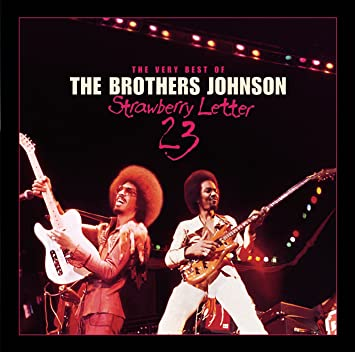 The Brothers Johnson   Strawberry Letter 23: Very Best Of The