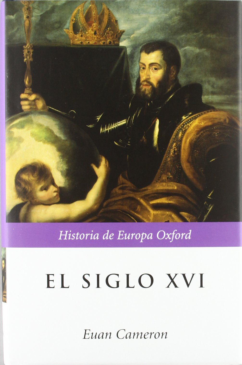 El siglo XVI (Historia de Europa Oxford): Amazon.es: Cameron, Euan: Libros