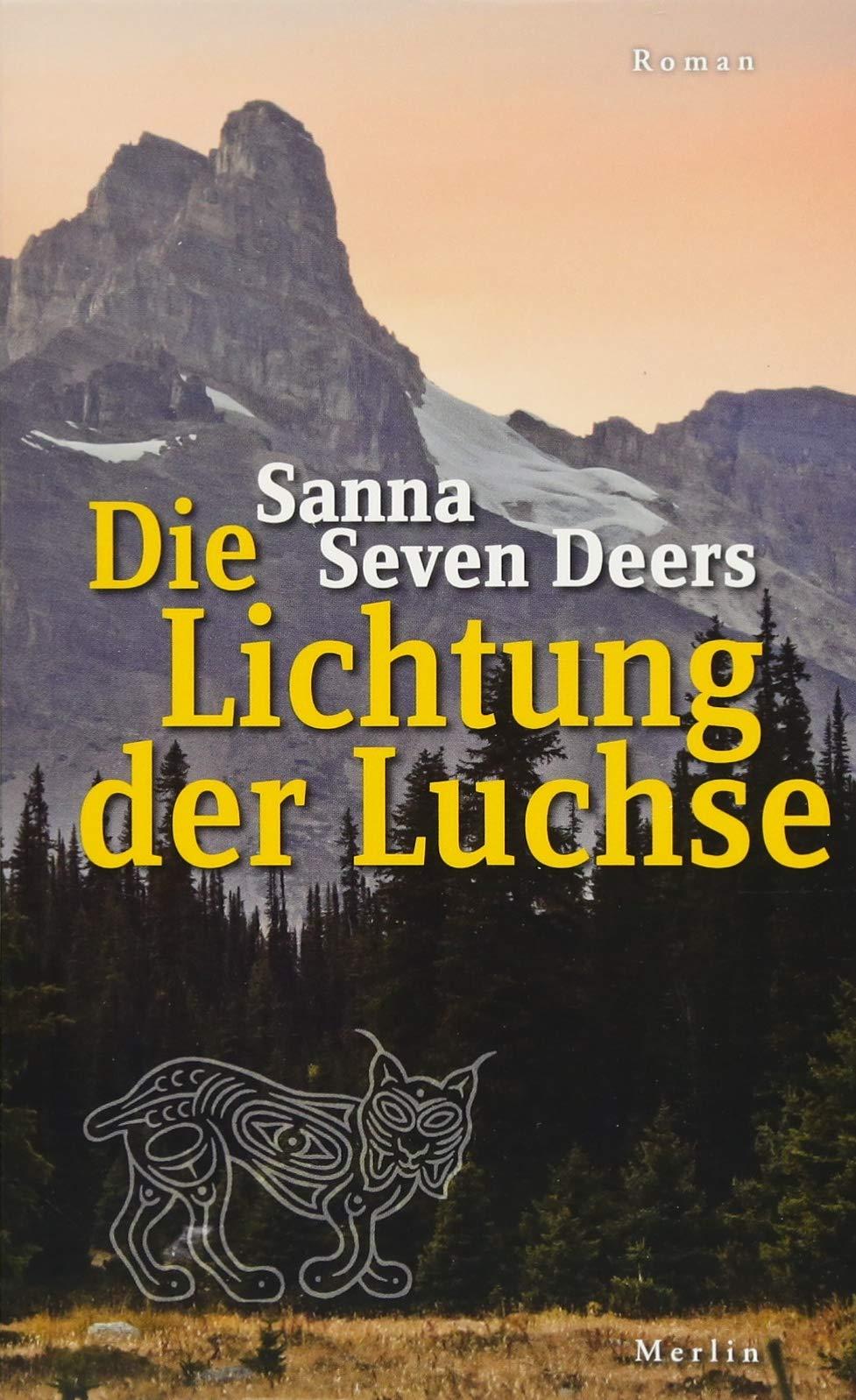 Die Lichtung der Luchse: Roman (Merlins Schmökerecke) Taschenbuch – 13. Juli 2018 Sanna Seven Deers 3875363310 Familie Kanada; Romane/Erzählungen