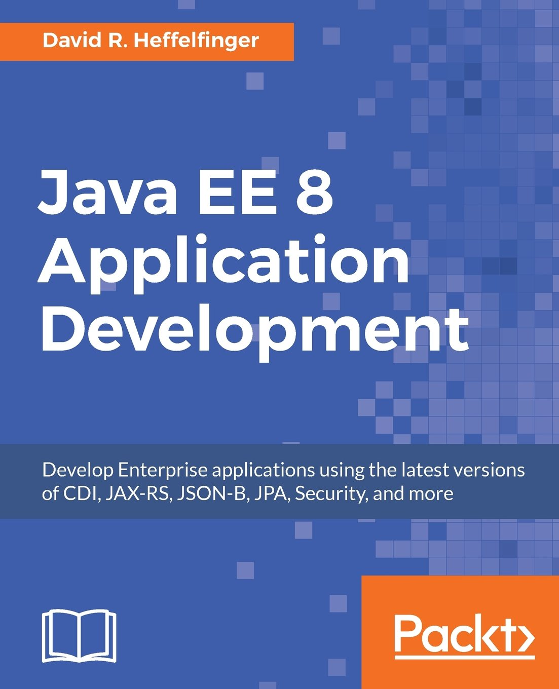 Architecting modern java ee applications designing lightweight java ee 8 application development develop enterprise applications using the latest versions of cdi malvernweather Gallery