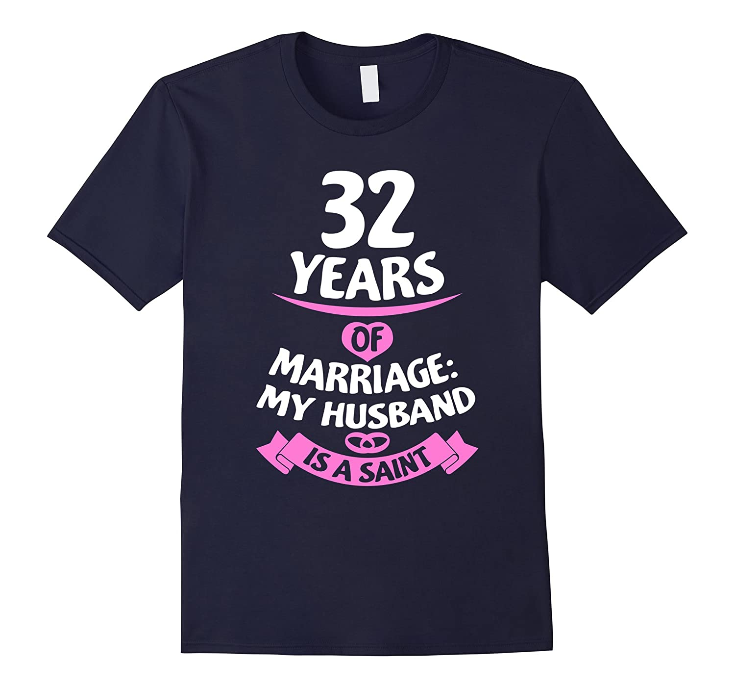 32nd Wedding Anniversary Gift For Wife 32 Years T Shirt Pl Polozatee