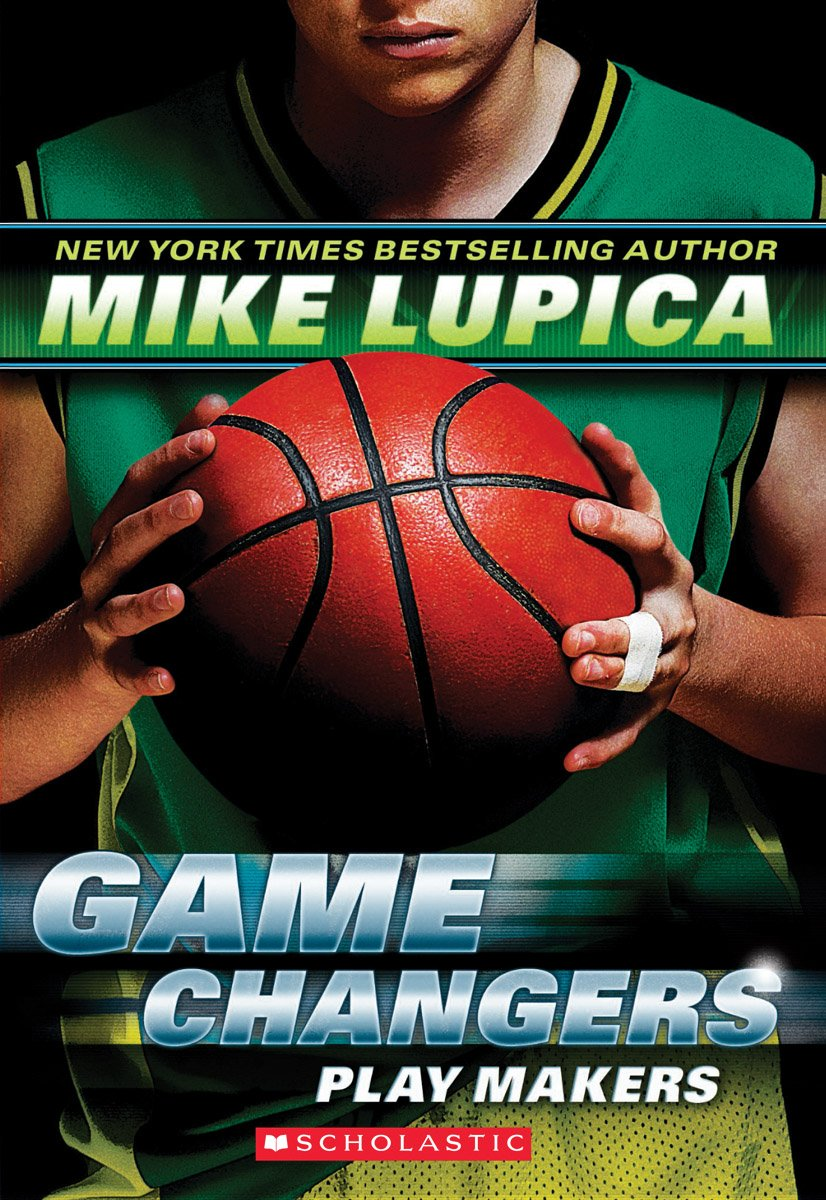 Game Changers #2: Play Makers: Mike Lupica: 9780545381802: Amazon: Books