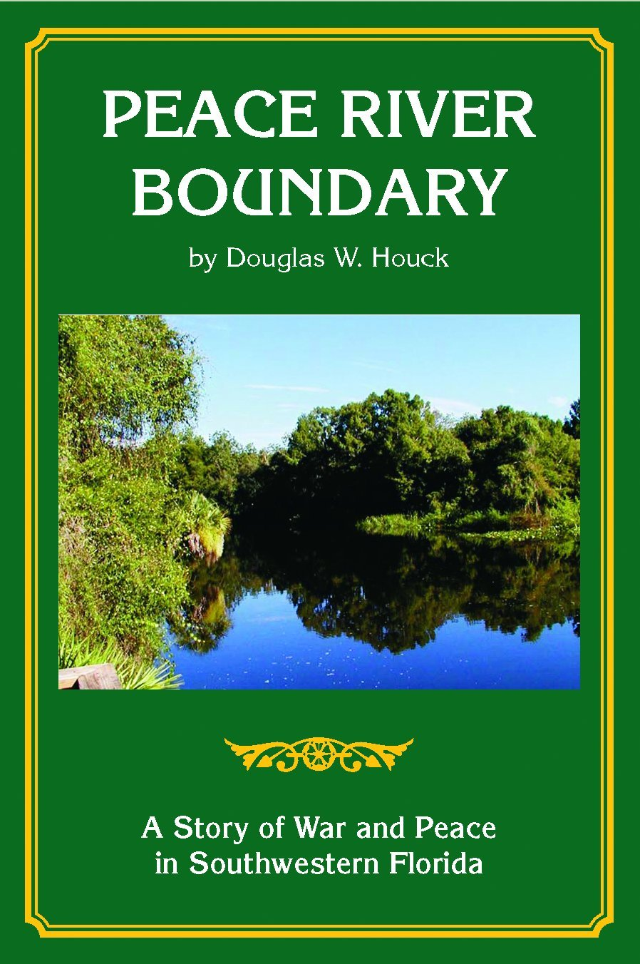 Download Peace River Boundary: A Story of War and Peace in Southwestern Florida (Trade Books) pdf